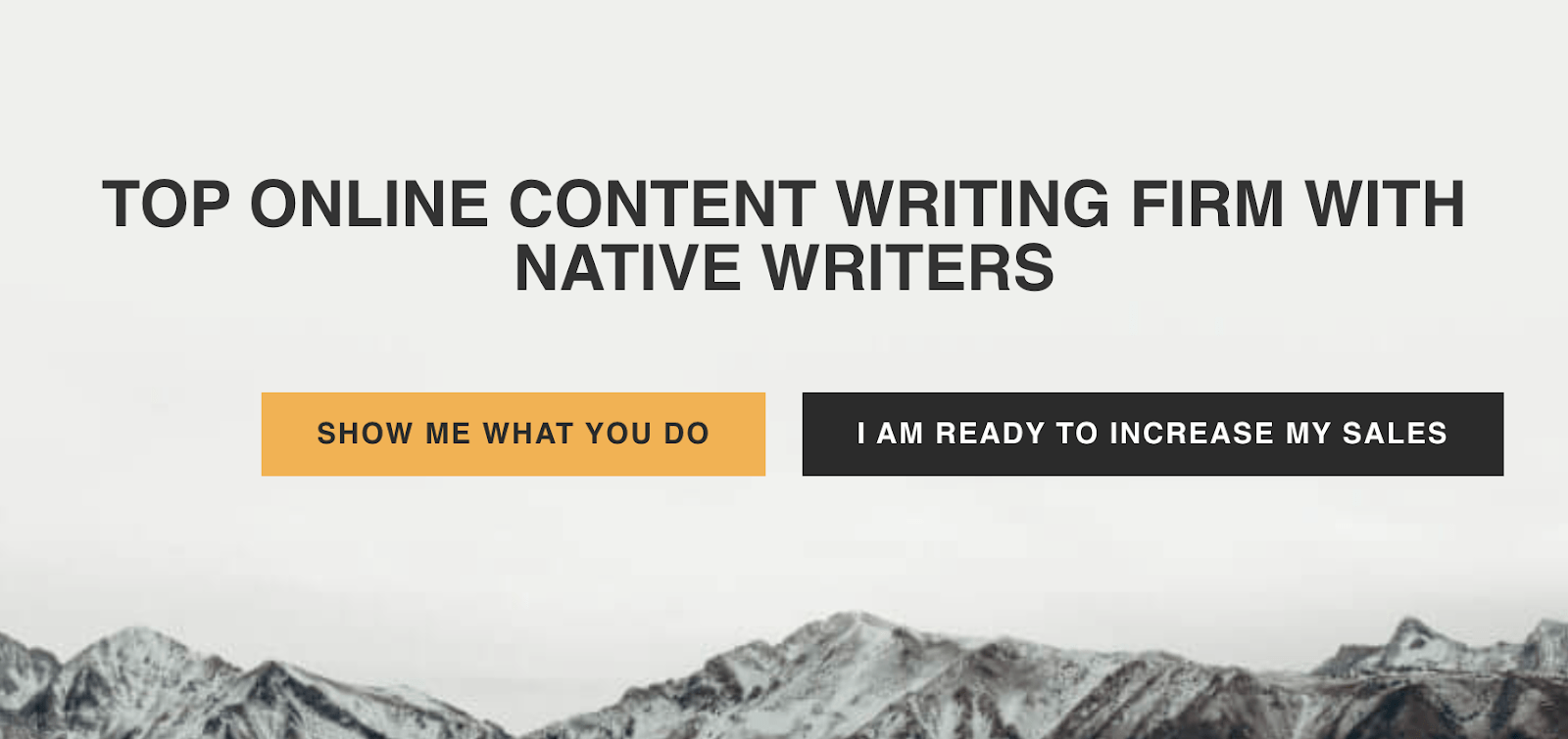 """Top online content writing firm that has two CTA's. """"Show me what you do"""" and """"I'm ready to increase my sales"""""""