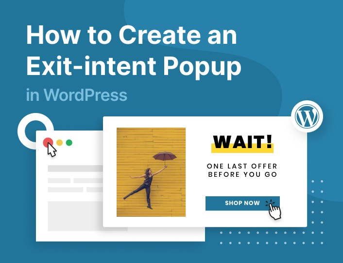 How to Create an Exit-intent Popup in WordPress - Adoric Blog